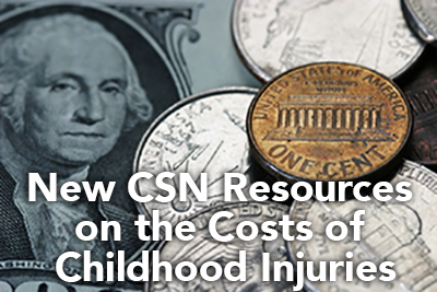"image of coins and a dollar bill, with the text ""New CSN Resources on the Costs of Childhood Injuries"""